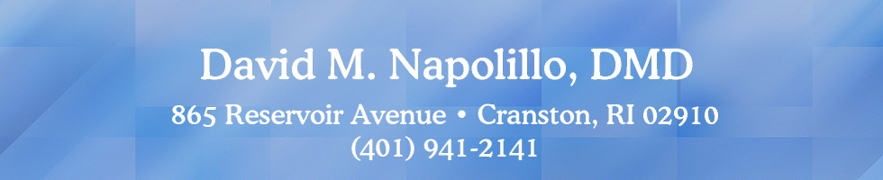 David M Napolillo, DMD | 865 Reservoir Avenue | Cranston, RI | Family Destistry